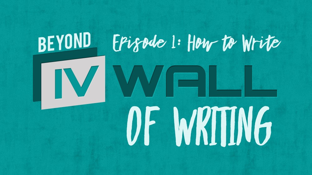 Beyond the IVWall of Writing- How to Write Blog