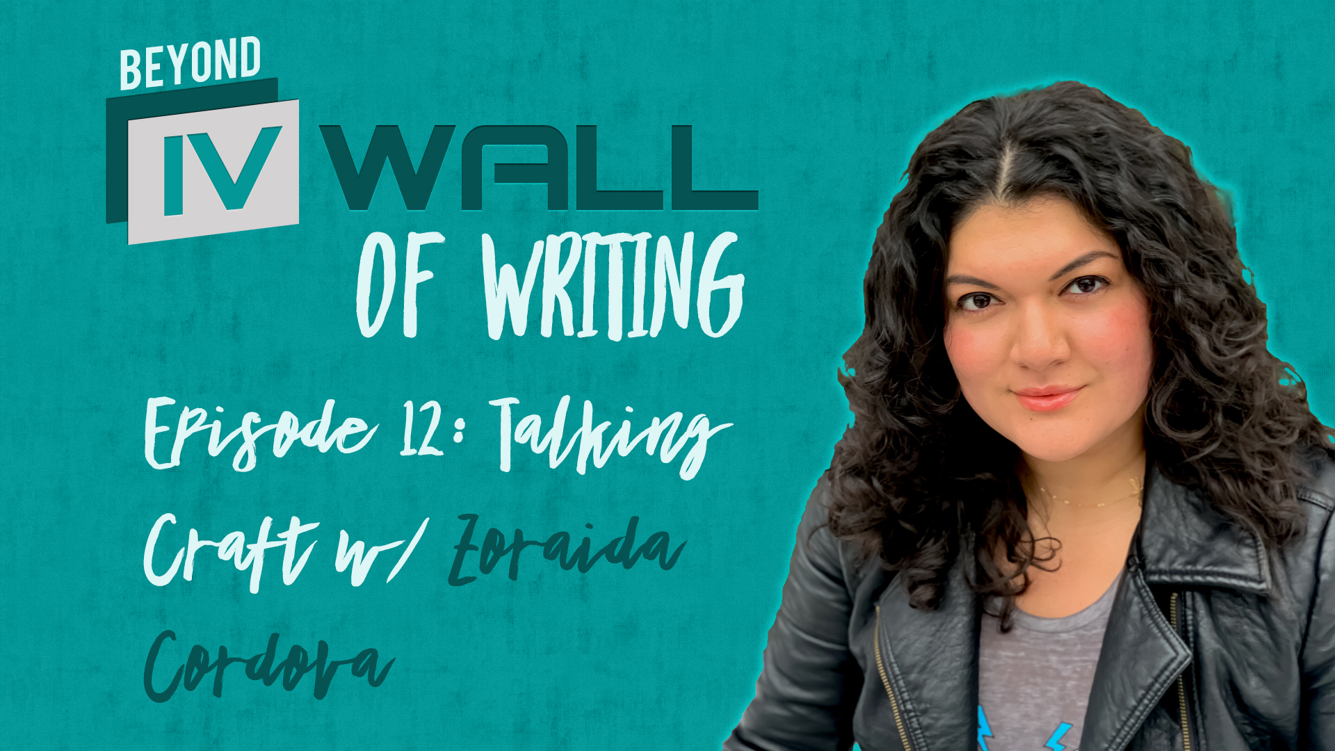 Beyond the IVWall of Writing Episode 12- Talking Craft with Zoraida Cordova
