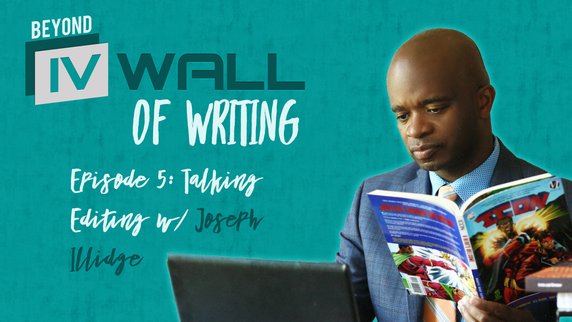 Beyond the IVWall of Writing: Episode 5- Talking Editing with Joseph P. Illidge
