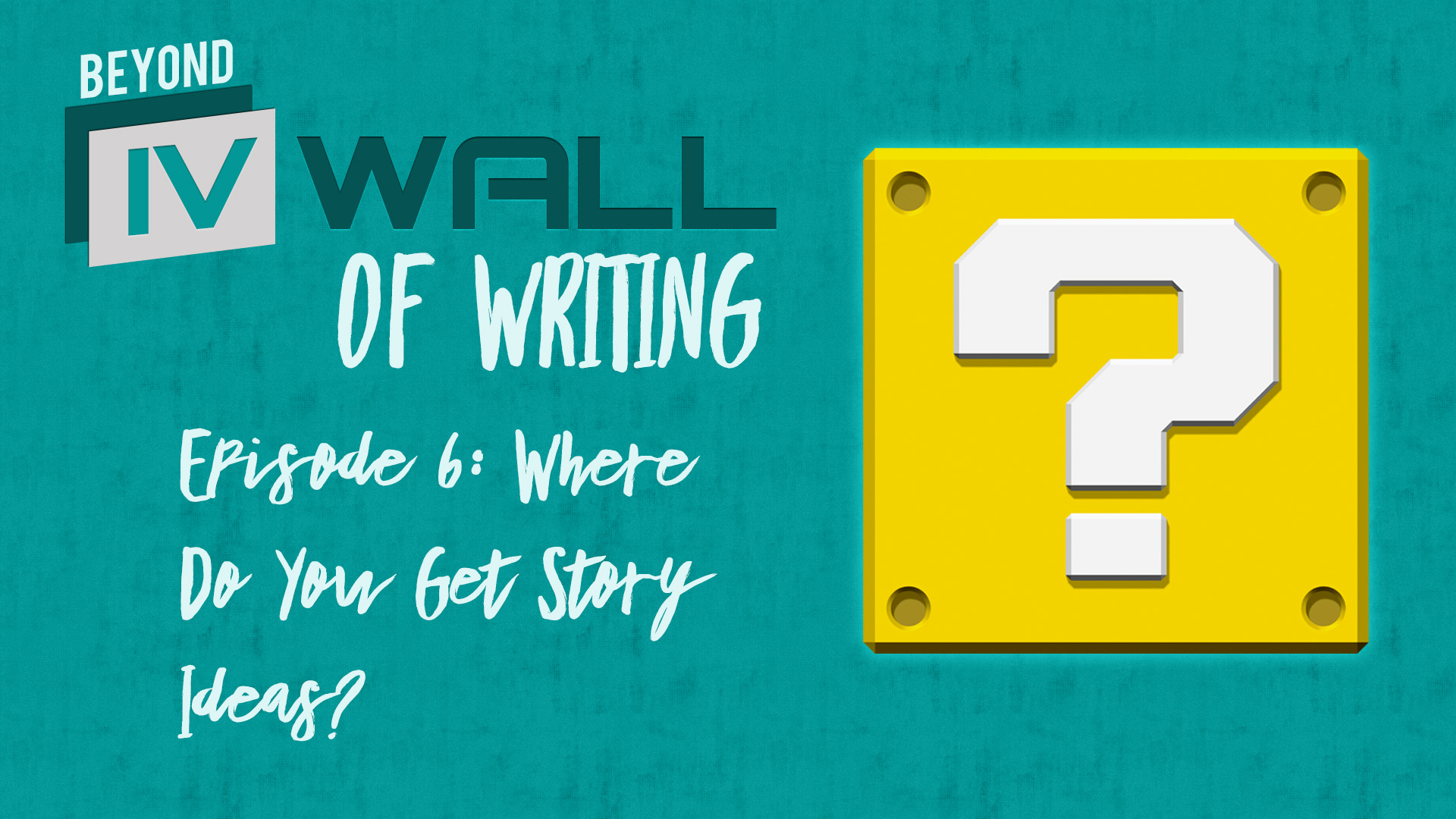 Beyond the IVWall of Writing: Episode 6- Where Do You Get Story Ideas?
