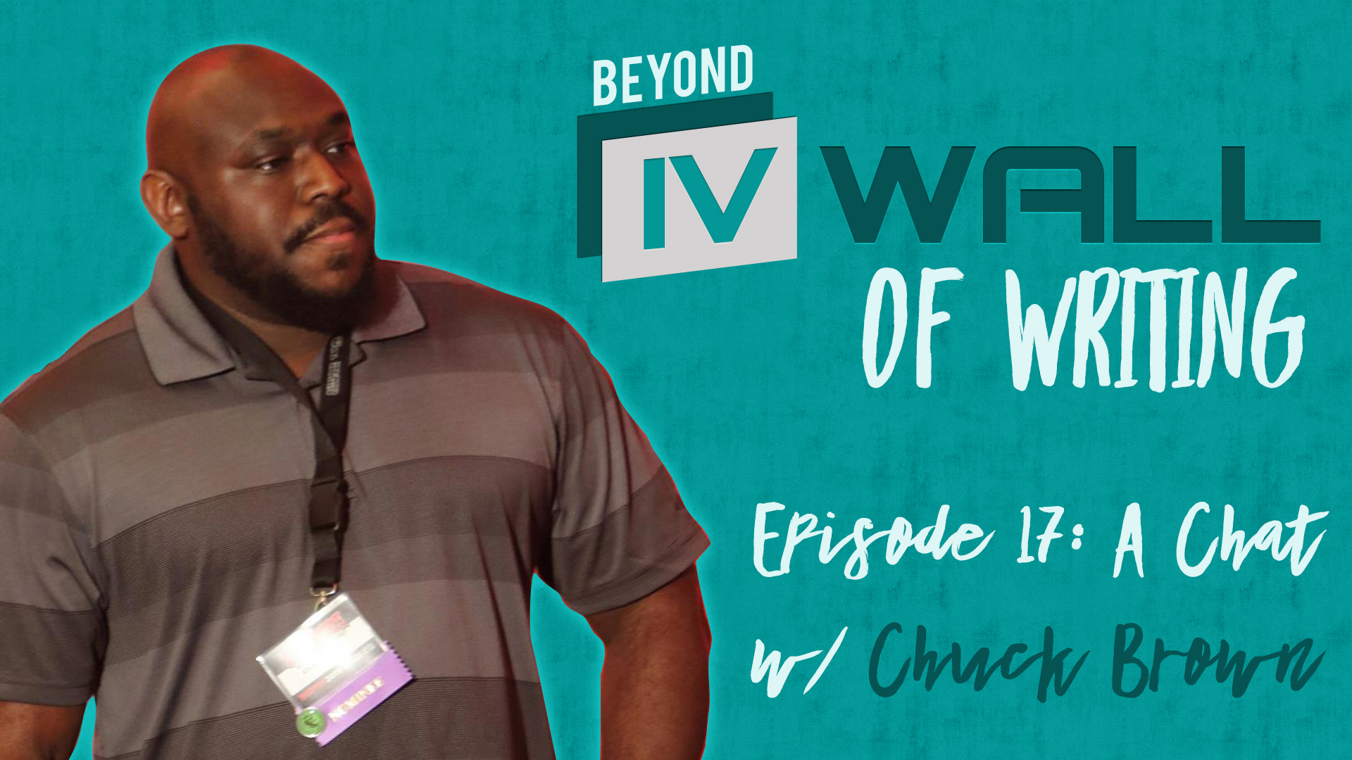 Beyond_the_IVWall_Episode_17-_A_Chat_with_Chuck_Brown_Blog.jpg